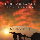 "Tim Wheater & David Lord ""Soulstorm"""
